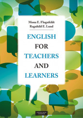 English for Teachers and Learners av Mona Evelyn Flognfeldt og Ragnhild Elisabeth Lund (Heftet)
