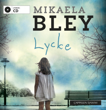 Lycke av Mikaela Bley (Lydbok-CD)