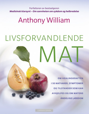 Reklame for boka Livsforvandlende mat av Anthony William
