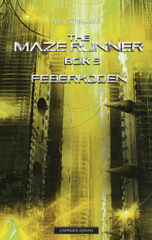 The Maze runner 5. Feberkoden av James Dashner (Innbundet)