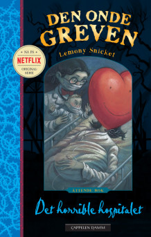 Det horrible hospitalet av Lemony Snicket (Heftet)