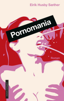 Pornomania av Eirik Husby Sæther (Ebok)