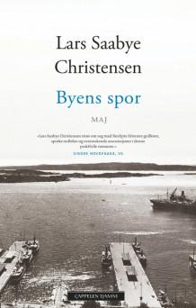 Byens spor - Maj av Lars Saabye Christensen (Innbundet)