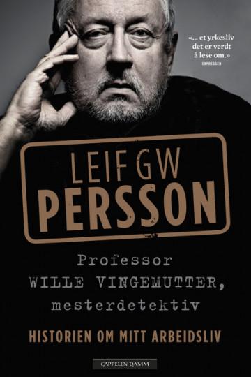Professor Wille Vingemutter, mesterdetektiv Leif GW Persson {TYPE#Innbundet}