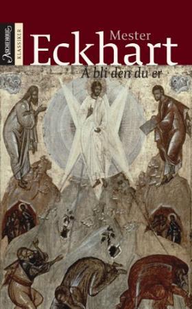 39bf8d47 Å bli den du er av Mester Eckhart (Innbundet) - Religion | Tanum  nettbokhandel