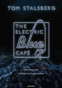 The electric blue café av Tom Stalsberg (Heftet)