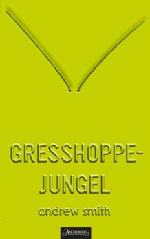 Gresshoppejungel av Andrew Smith (Innbundet)