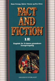 Fact and fiction 1E av Hans Fevang, Halvor Thesen og Eva Ulven (Heftet)