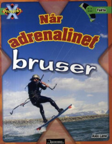 Når adrenalinet bruser av Alex Lane (Heftet)