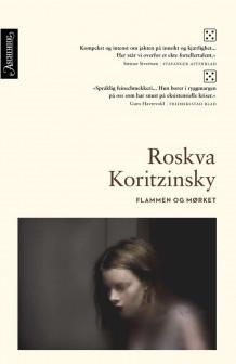 Flammen og mørket av Roskva Koritzinsky (Innbundet)