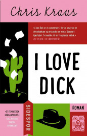 I love Dick av Chris Kraus (Ebok)