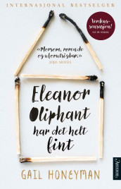 Eleanor Oliphant har det helt fint av Gail Honeyman (Innbundet)