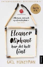 Eleanor Oliphant har det helt fint av Gail Honeyman (Ebok)