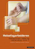 Helsefagarbeideren. Sykdommer, pleie og behandling Bind 1