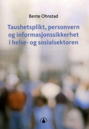 Bilde av Taushetsplikt, Personvern Og Informasjonssikkerhet I Helse- Og Sosialsektoren
