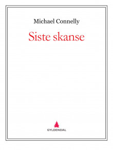 Siste skanse av Michael Connelly (Ebok)