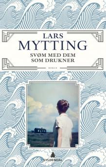 Svøm med dem som drukner av Lars Mytting (Innbundet)