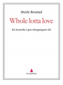 Whole lotta love av Sturle Brustad (Ebok)