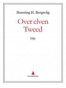 Over elven Tweed av Henning H. Bergsvåg (Ebok)