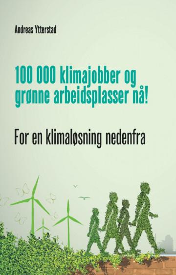 Bilde av 100 000 Klimajobber Og Grønne Arbeidsplasser Nå!