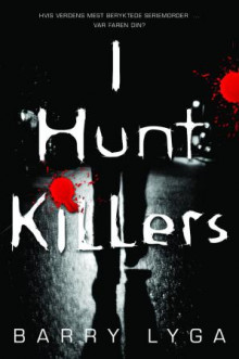 I hunt killers av Barry Lyga (Ebok)