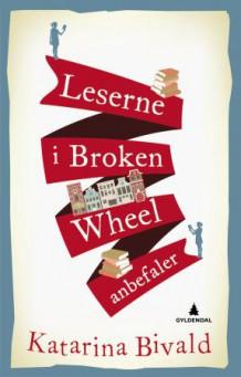 Leserne i Broken Wheel anbefaler av Katarina Bivald (Innbundet)