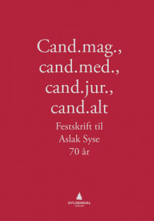 Cand.mag., cand.med., cand.jur., cand.alt (Ebok)