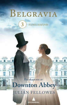 Belgravia 3 av Julian Fellowes (Ebok)