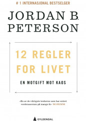 12 regler for livet av Jordan B. Peterson (Ebok)