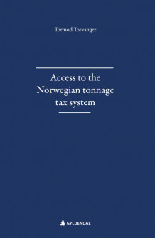 Access to the Norwegian tonnage tax system av Tormod Torvanger (Ebok)
