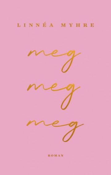 Bilde av bokomslaget til 'Meg, meg, meg'