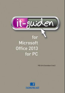 IT-guiden for Microsoft Office 2013 for PC av Pål Erik Svendsen (Spiral)