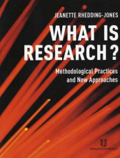 What is research? av Jeanette Rhedding-Jones (Heftet)