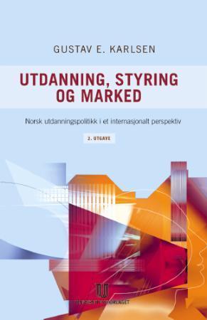Utdanning, styring og marked Gustav E. Karlsen {TYPE#Heftet}
