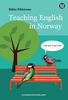 Teaching English in Norway av Rikke Pihlstrøm (Heftet)