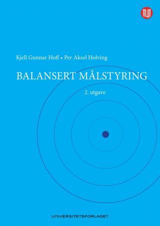 Balansert målstyring Kjell Gunnar Hoff {TYPE#Innbundet}