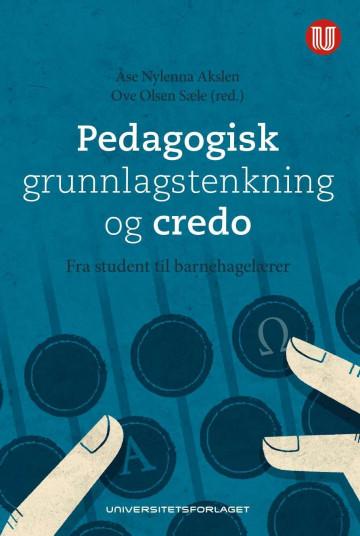 Bilde av Pedagogisk Grunnlagstenkning Og Credo