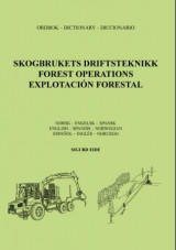 Omslag - Skogbrukets driftsteknikk = Forest operations : dictionary :  English - Spanish - Norwegian = Explotación forestal : diccionario : español - inglés - noruego