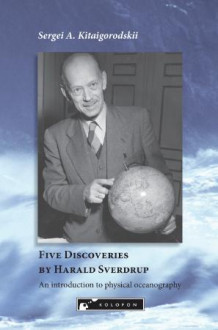 Five discoveries by Harald Sverdrup av Sergei A. Kitaigorodskii (Innbundet)