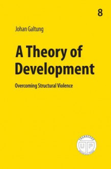 A theory of development av Johan Galtung (Heftet)