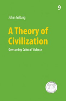 A theory of civilization av Johan Galtung (Heftet)
