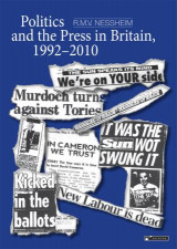 Omslag - Politics and the press in Britain, 1992-2010
