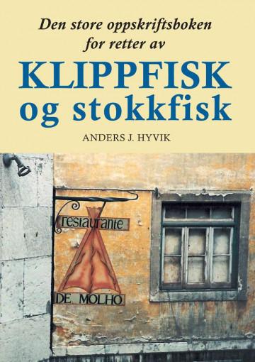 Bilde av Den Store Oppskriftsboken For Retter Av Klippfisk Og Stokkfisk