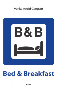 Bed & breakfast av Venke Astrid Gangstø (Heftet)