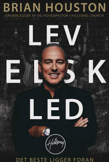 Lev, elsk, led av Brian Houston (Heftet)