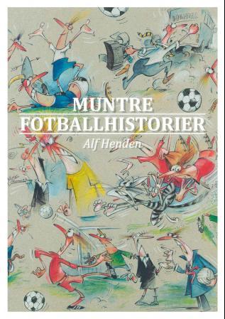 Bilde av Muntre Fotballhistorier