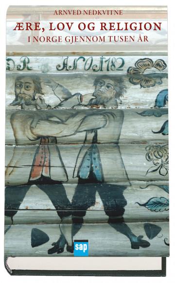 Bilde av Ære, Lov Og Religion I Norge Gjennom Tusen år