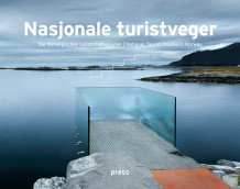Nasjonale turistveger = Die Norwegischen Landschaftsrouten = National tourist routes in Norway (Heftet)