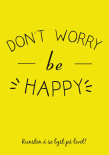 Don't worry be happy (Innbundet)