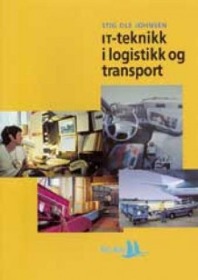 IT-teknikk i logistikk og transport av Stig Ole Johnsen (Heftet)